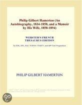 Philip Gilbert Hamerton (An Autobiography, 1834-1858, and a Memoir by His Wife, 1858-1894) (Webster's French Thesaurus Edition)