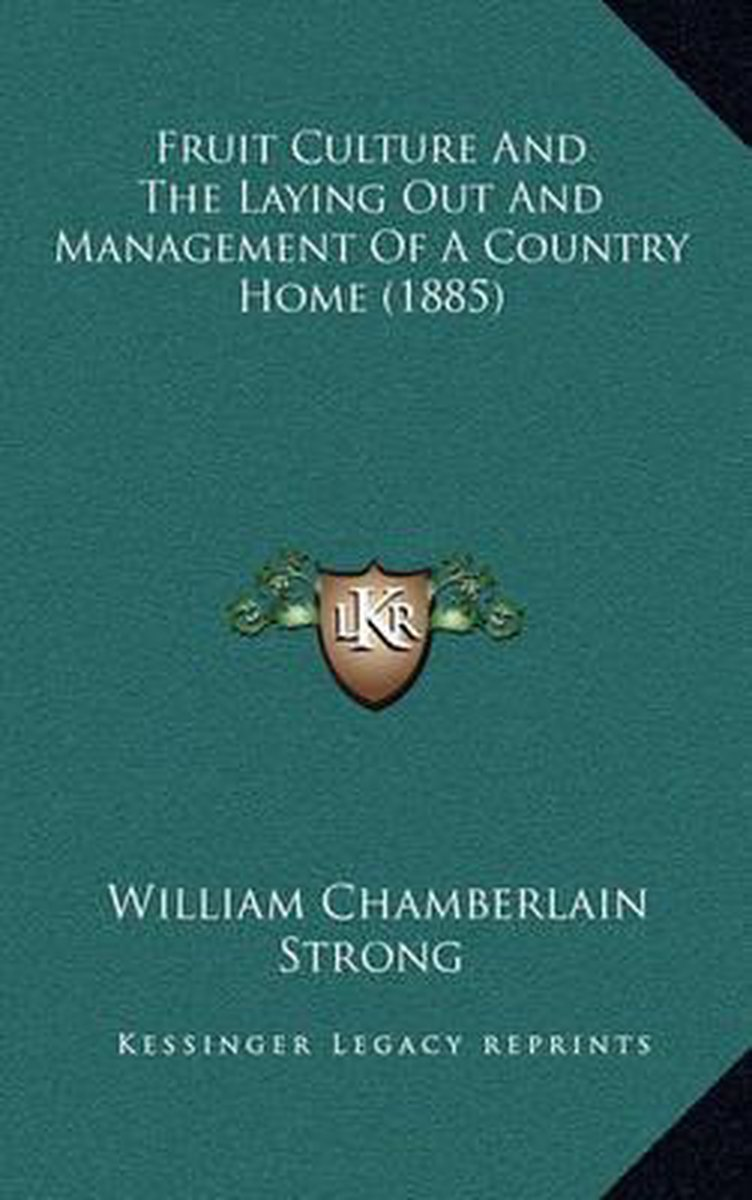 Fruit Culture and the Laying Out and Management of a Country Home (1885)