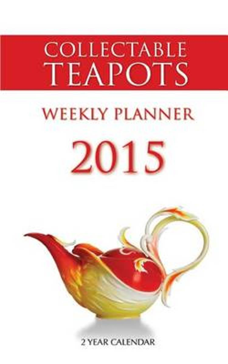 Collectable Teapots Weekly Planner 2015