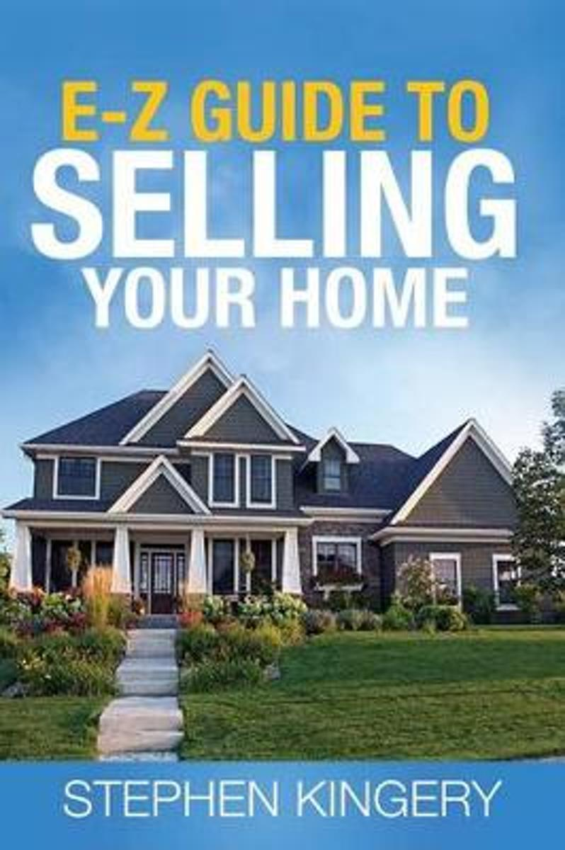 The E-Z Guide to Selling Your Home