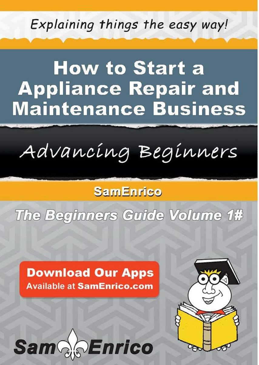 How to Start a Appliance Repair and Maintenance Business