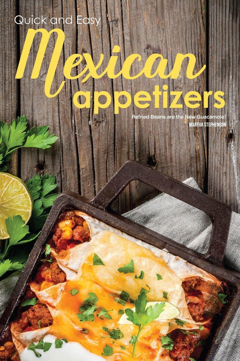 Quick and Easy Mexican Appetizers: Refried Beans Are the New Guacamole!