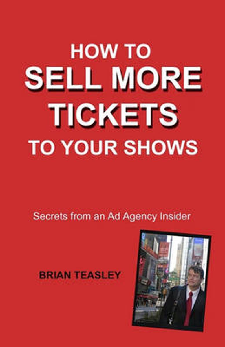 How to Sell More Tickets to Your Shows