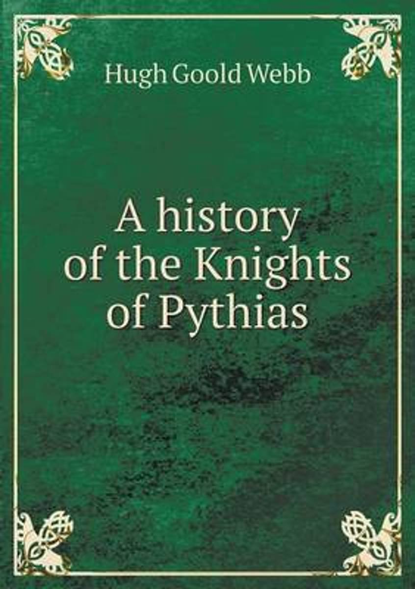 A History of the Knights of Pythias