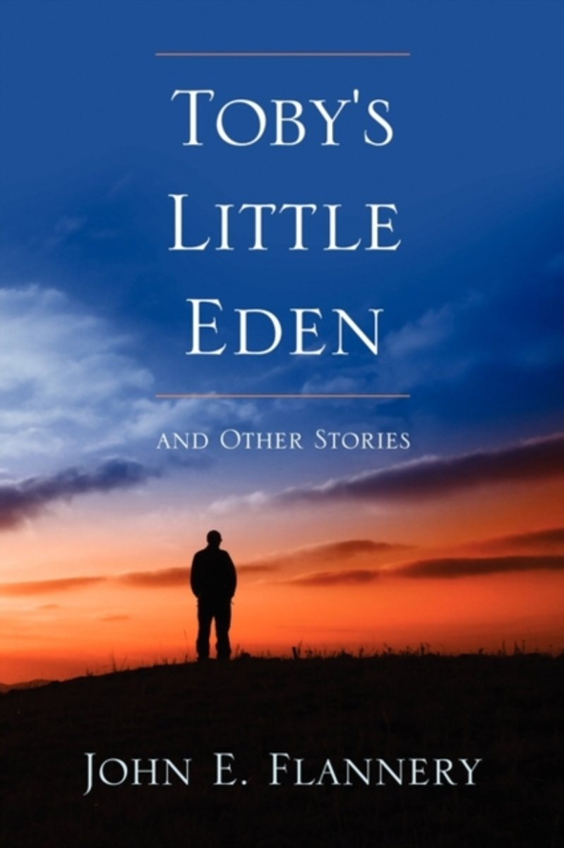 Toby's Little Eden and Other Stories