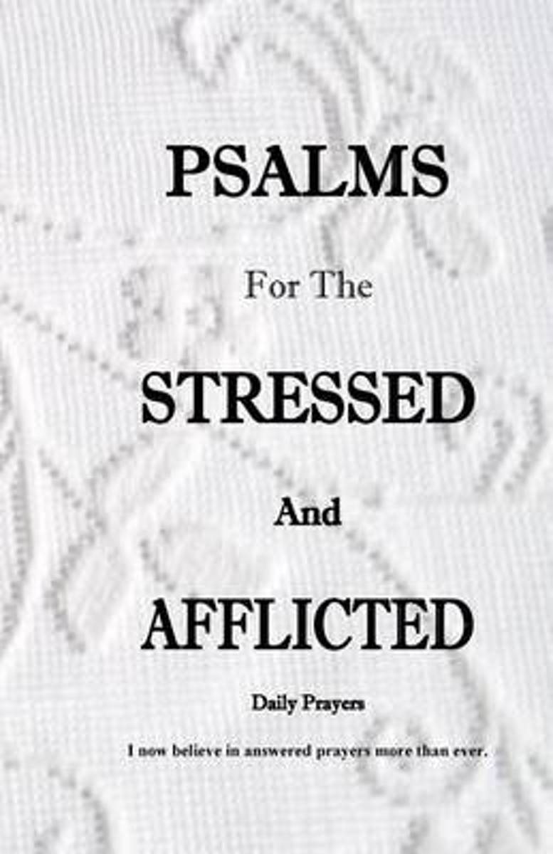 Psalms for the Stressed and Afflicted Daily Prayers