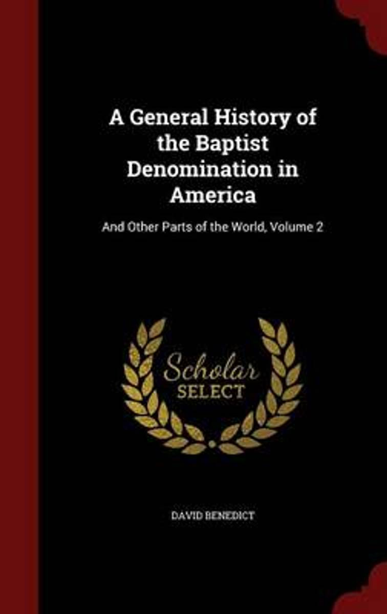 A General History of the Baptist Denomination in America