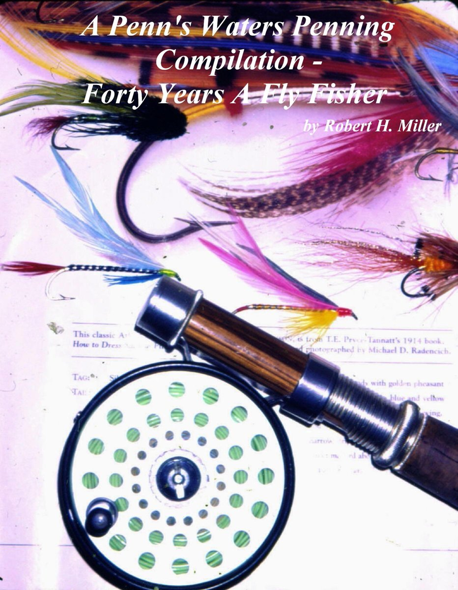 Forty Years A Fly Fisher - A Penn's Waters Penning Compilation (Vol.2a)
