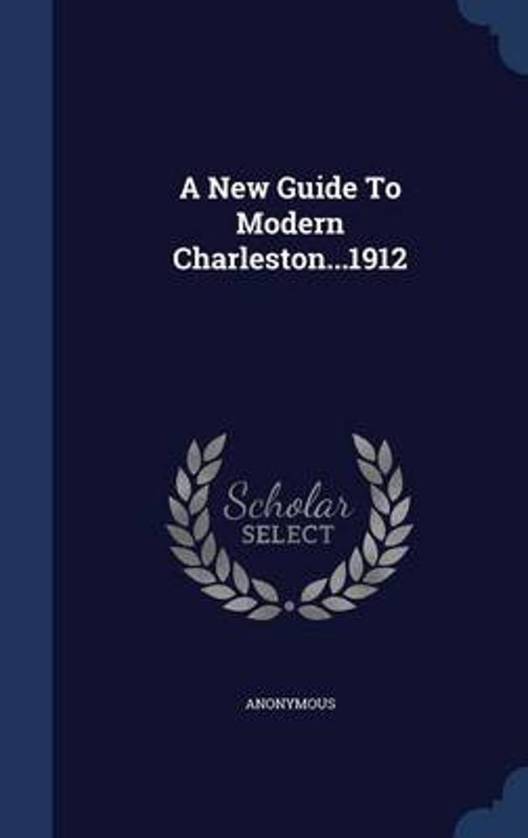 A New Guide to Modern Charleston...1912