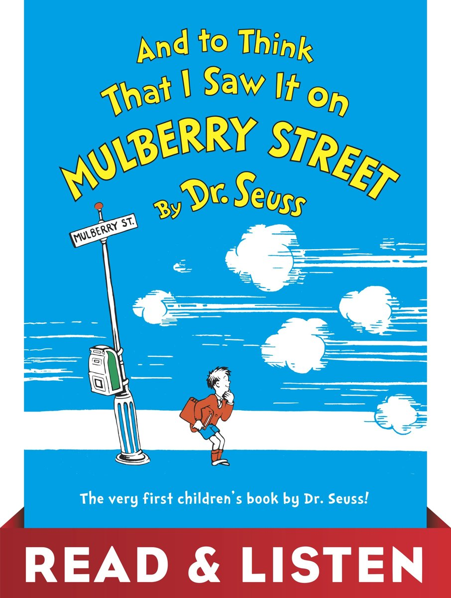 And to Think That I Saw It on Mulberry Street: Read & Listen Edition
