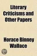 Literary Criticisms And Other Papers