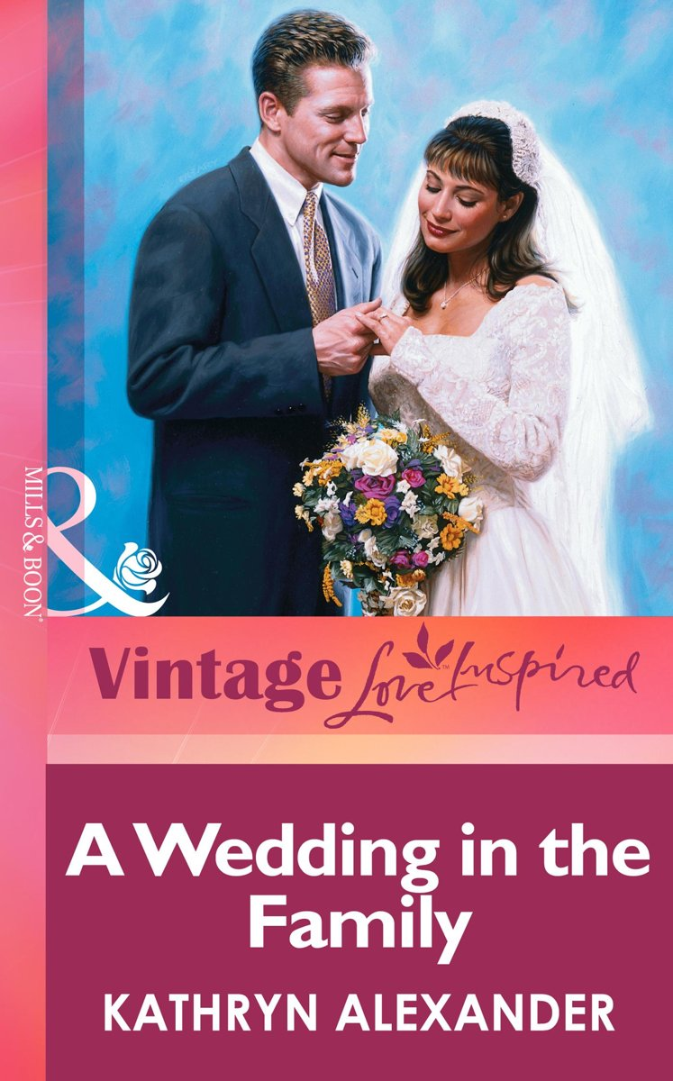 A Wedding In The Family (Mills & Boon Vintage Love Inspired)