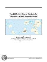 The 2007-2012 World Outlook for Depository Credit Intermediation