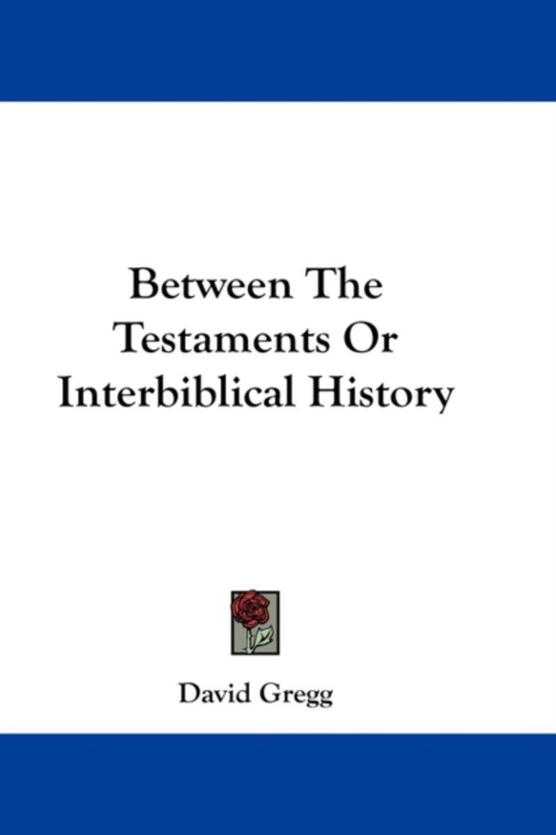 Between the Testaments or Interbiblical History