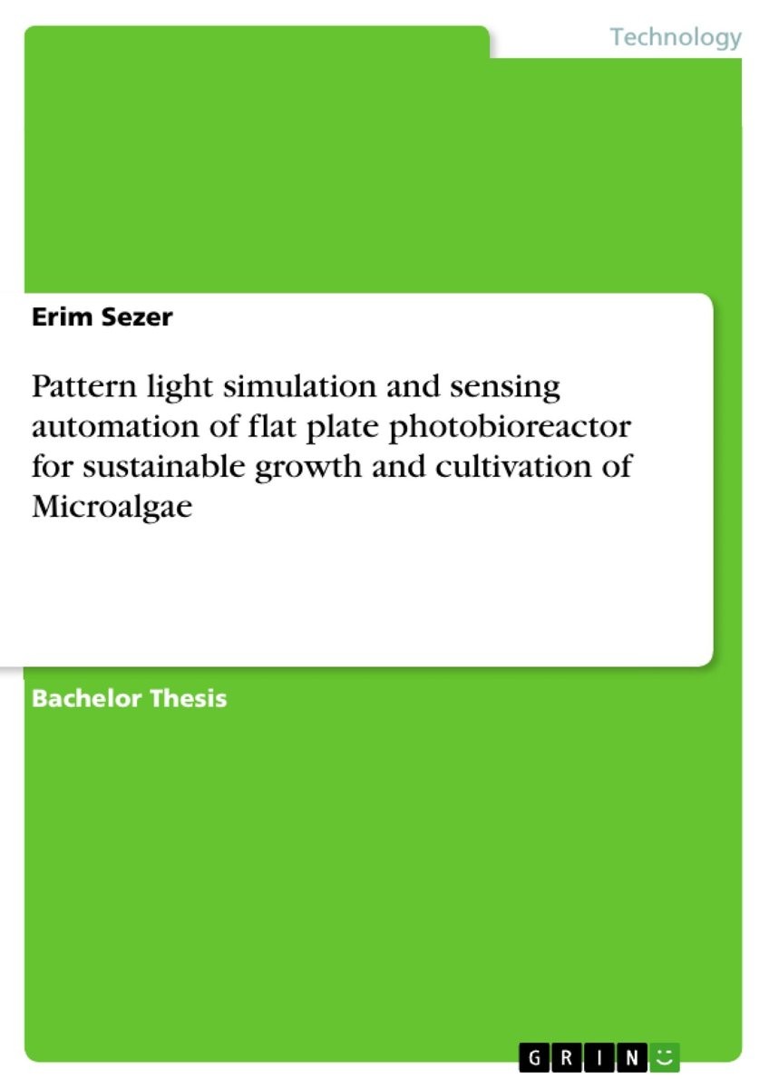 Pattern light simulation and sensing automation of flat plate photobioreactor for sustainable growth and cultivation of Microalgae