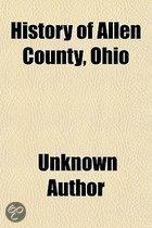 History Of Allen County, Ohio; Containing A History Of The County, Its Townships, Towns, Villages, Schools, Churches, Industries, Etc;