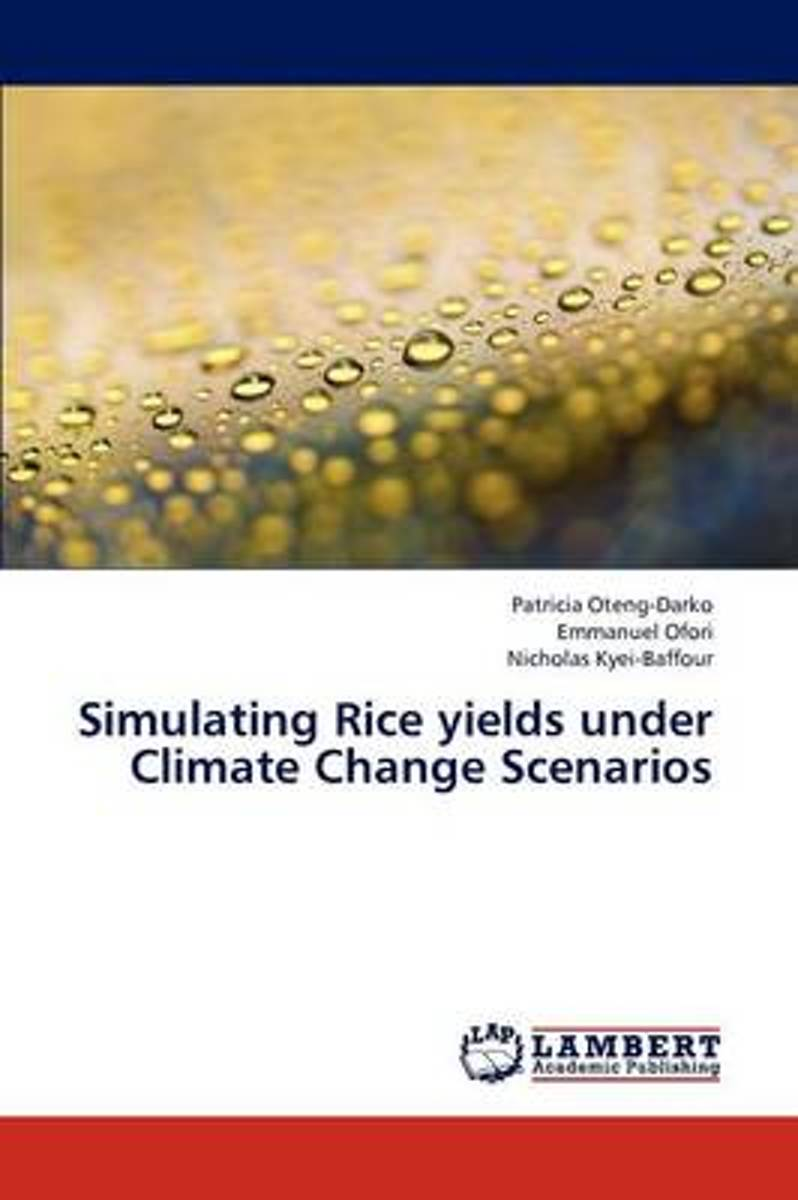 Simulating Rice Yields Under Climate Change Scenarios
