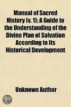 Manual Of Sacred History (V. 1); A Guide To The Understanding Of The Divine Plan Of Salvation According To Its Historical Development
