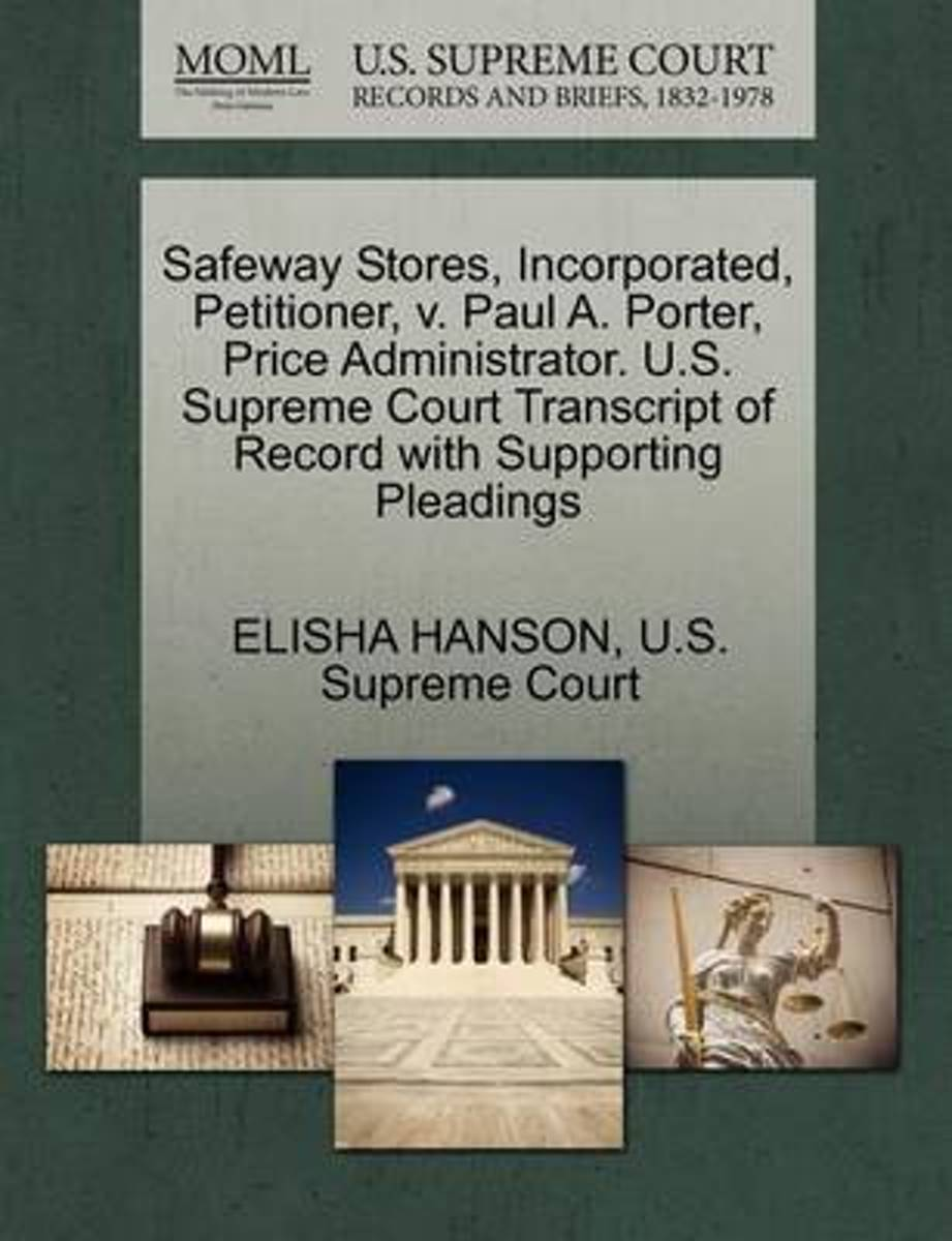 Safeway Stores, Incorporated, Petitioner, V. Paul A. Porter, Price Administrator. U.S. Supreme Court Transcript of Record with Supporting Pleadings