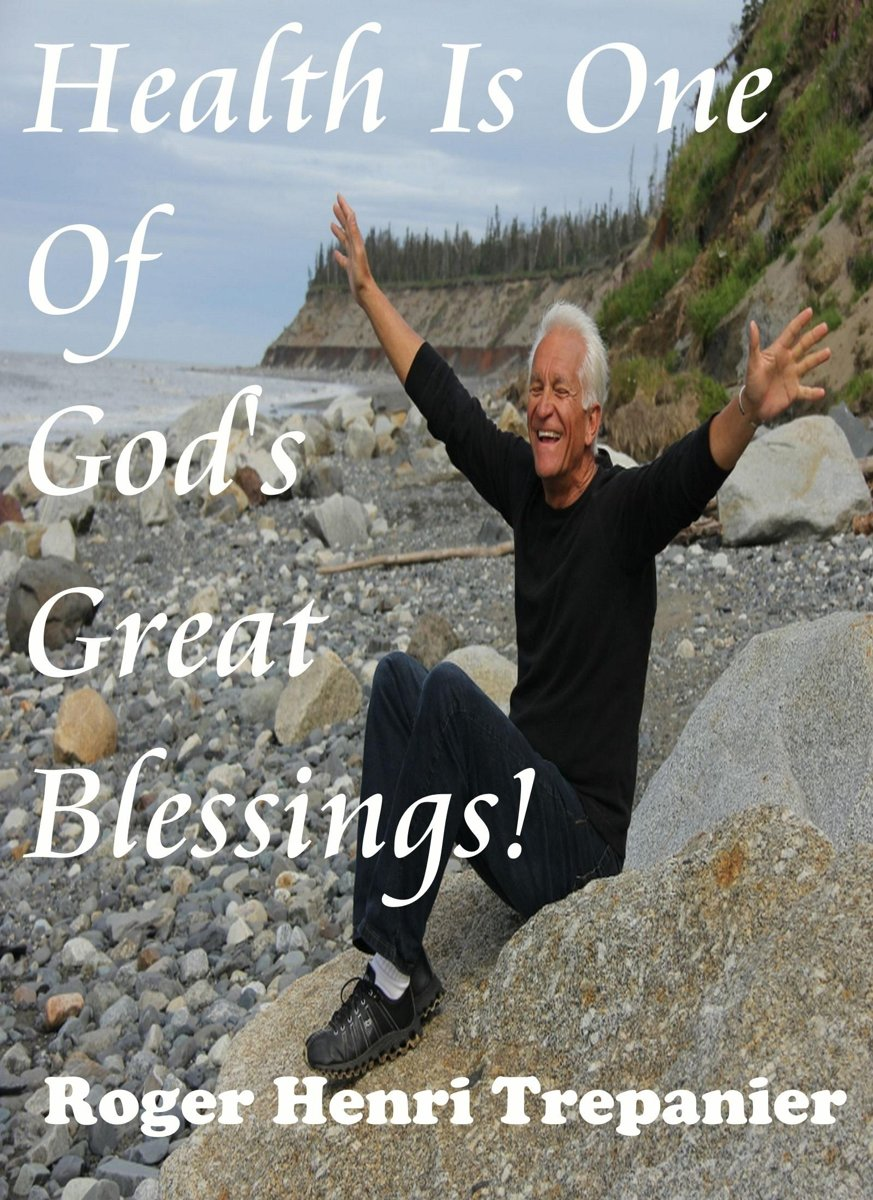 Health Is One Of God's Great Blessings!