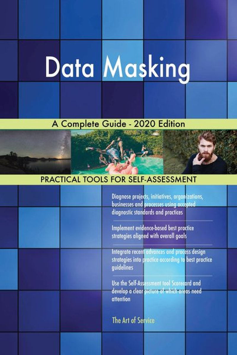 Data Masking A Complete Guide - 2020 Edition