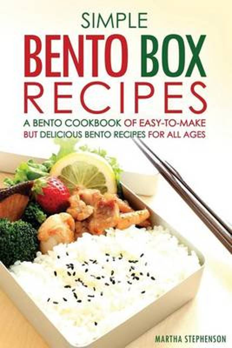 Simple Bento Box Recipes, a Bento Cookbook of Easy-To-Make
