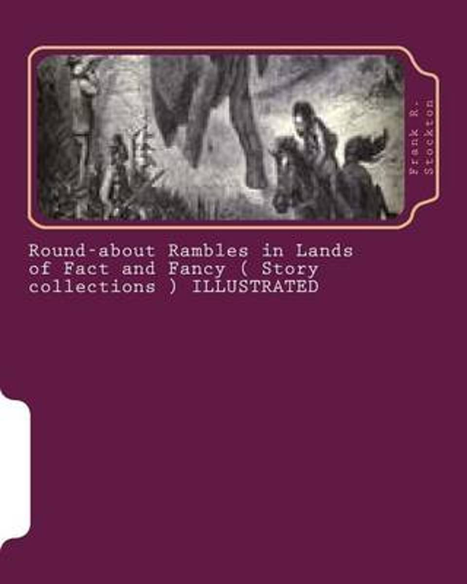 Round-About Rambles in Lands of Fact and Fancy ( Story Collections ) Illustrated