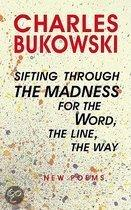 Sifting Through The Madness For The Word, The Line, The Way: New Poems