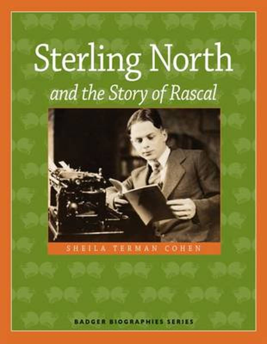Sterling North and the Story of Rascal