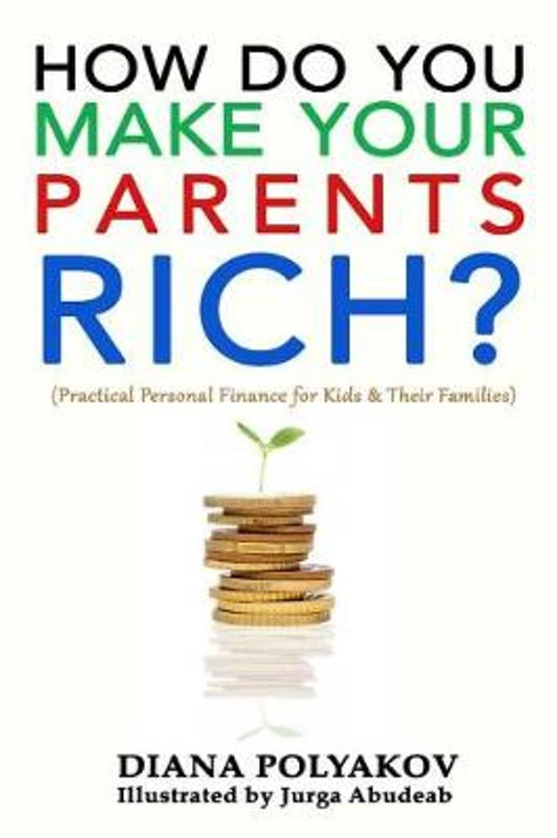 How Do You Make Your Parents Rich?