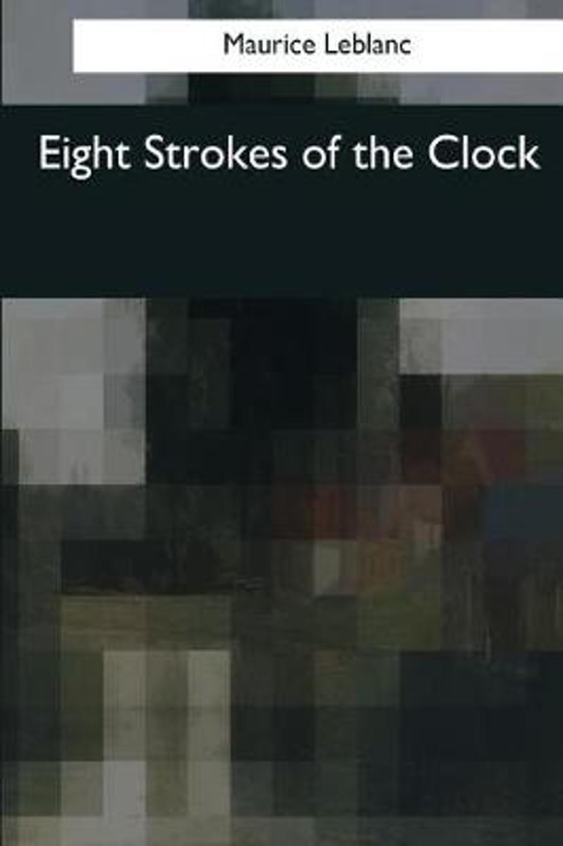 Eight Strokes of the Clock