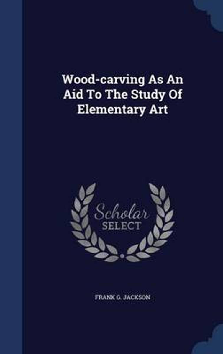 Wood-Carving as an Aid to the Study of Elementary Art
