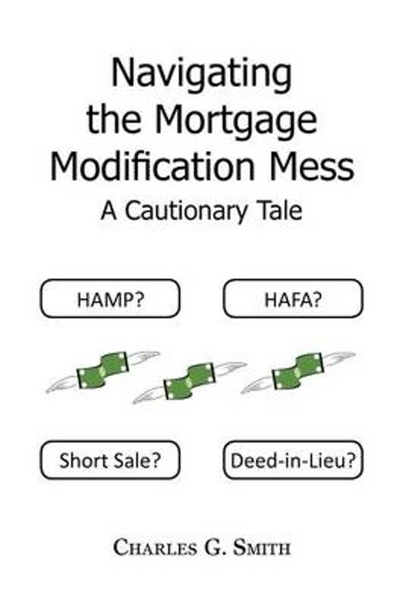 Navigating the Mortgage Modification Mess - A Cautionary Tale