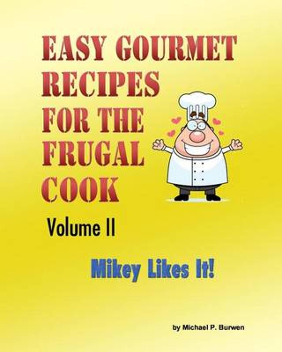 Easy Gourmet Recipes for the Frugal Cook