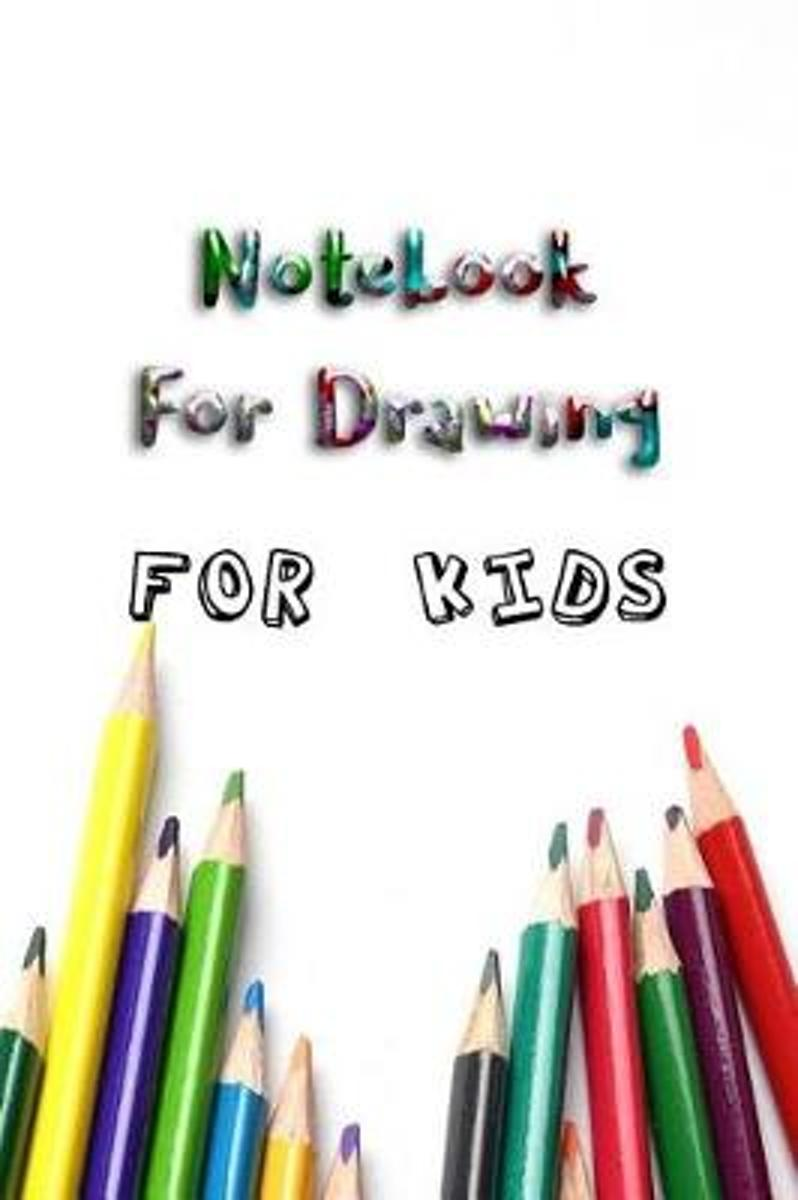 Notebook for Drawing for Kids