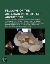 Fellows Of The American Institute Of Architects: Minoru Yamasaki, Eero Saarinen, Daniel Burnham, Louis Kahn, Cass Gilbert, Robert Venturi