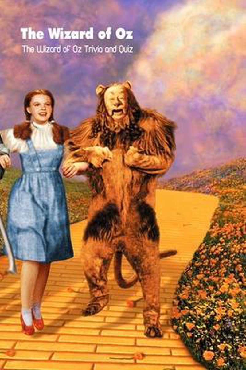 The Wizard of Oz: The Wizard of Oz Trivia and Quiz: The Wizard of Oz Quiz Book