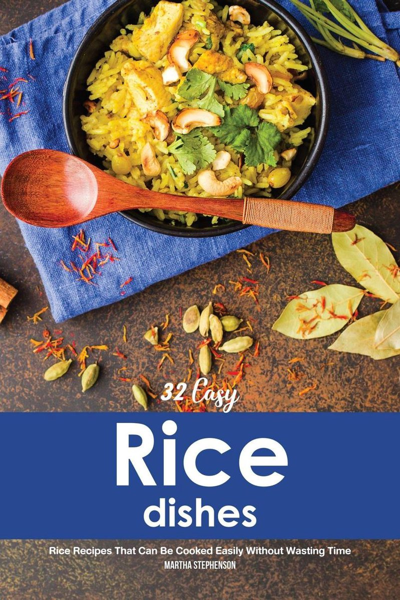 32 Easy Rice Dishes: Rice Recipes That Can Be Cooked Easily Without Wasting Time