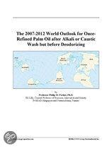 The 2007-2012 World Outlook for Once-Refined Palm Oil After Alkali Or Caustic Wash But Before Deodorizing