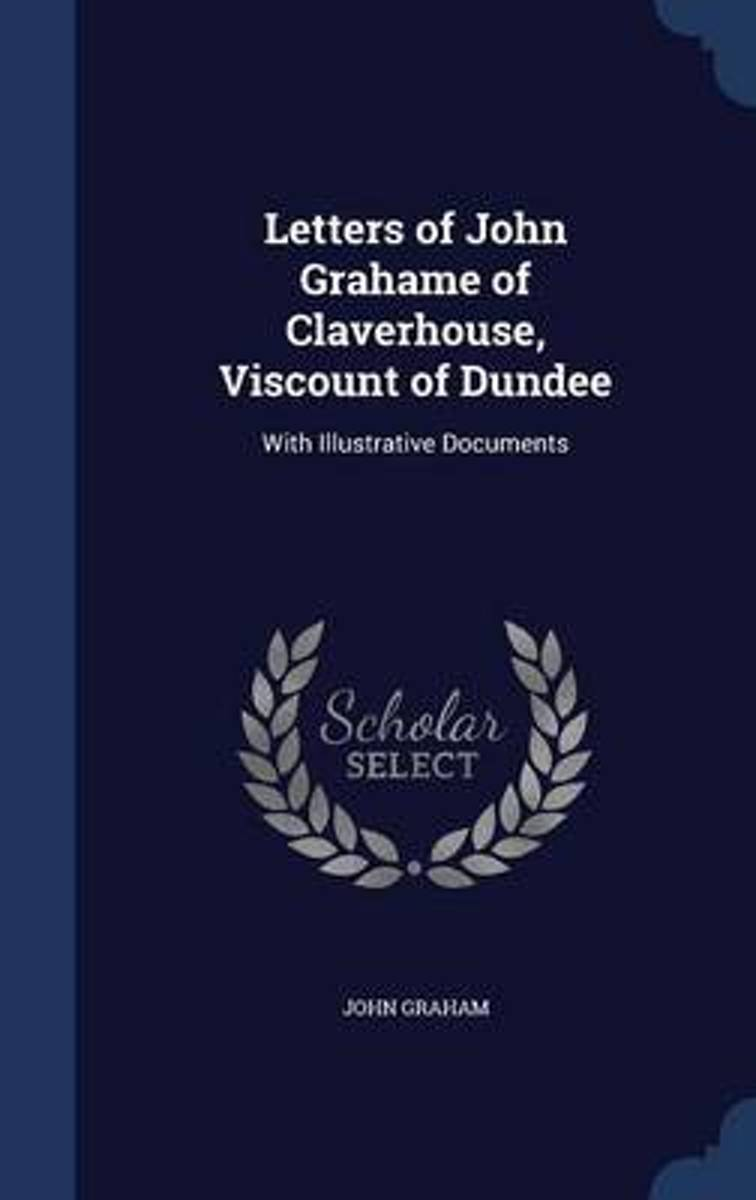 Letters of John Grahame of Claverhouse, Viscount of Dundee