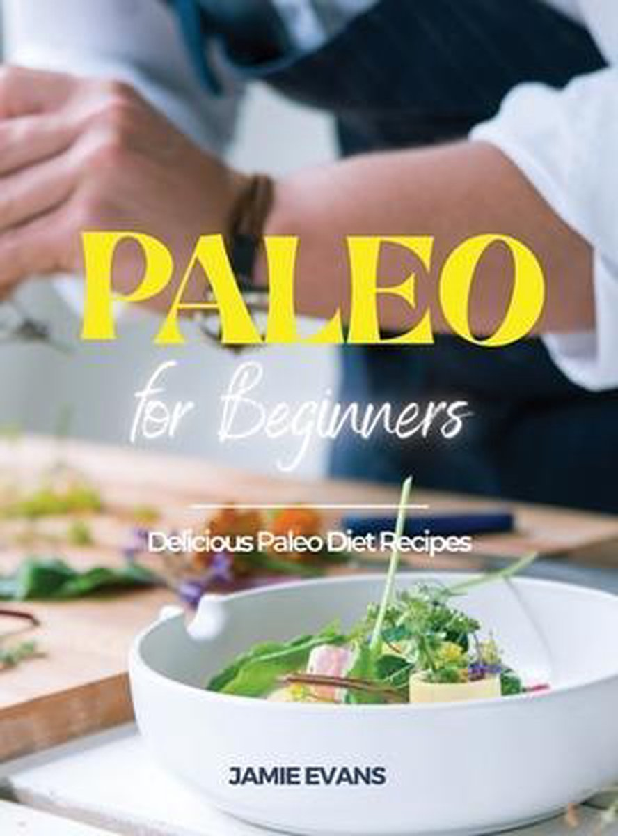 Paleo for Beginners: Delicious Paleo Diet Recipes