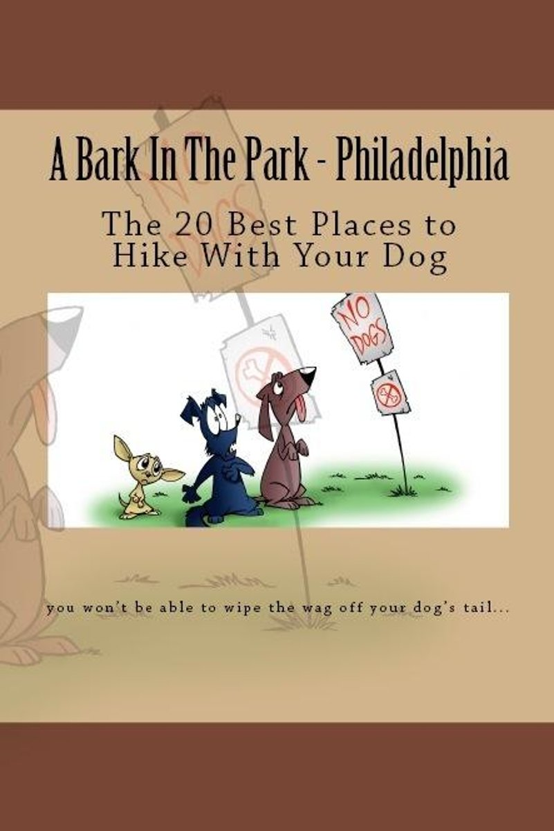 A Bark In The Park-Philadelphia: The 20 Best Places To Hike With Your Dog