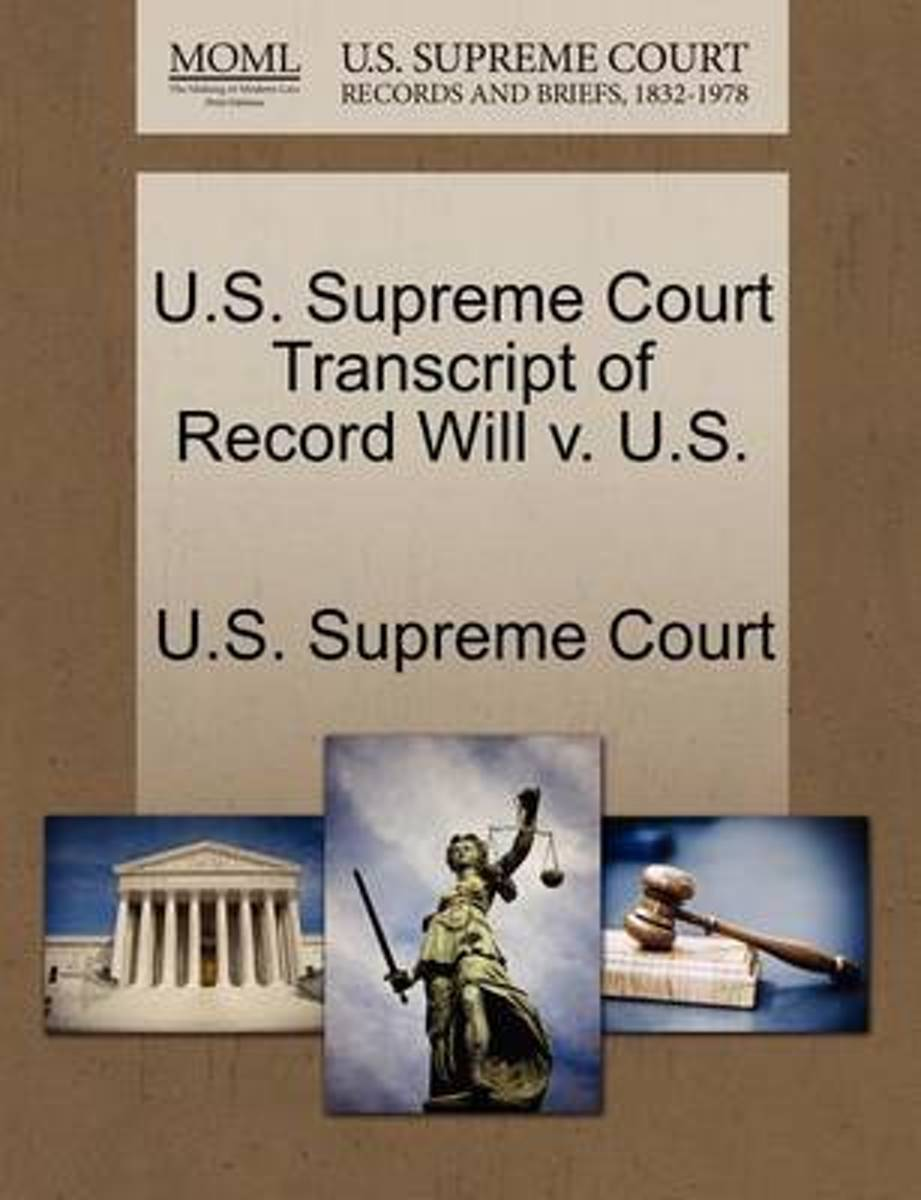 U.S. Supreme Court Transcript of Record Will V. U.S.