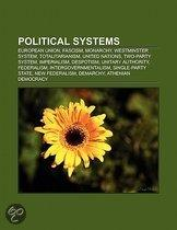 Political Systems: European Union, Fascism, Monarchy, Westminster System, Totalitarianism, Two-Party System, Imperialism, Despotism