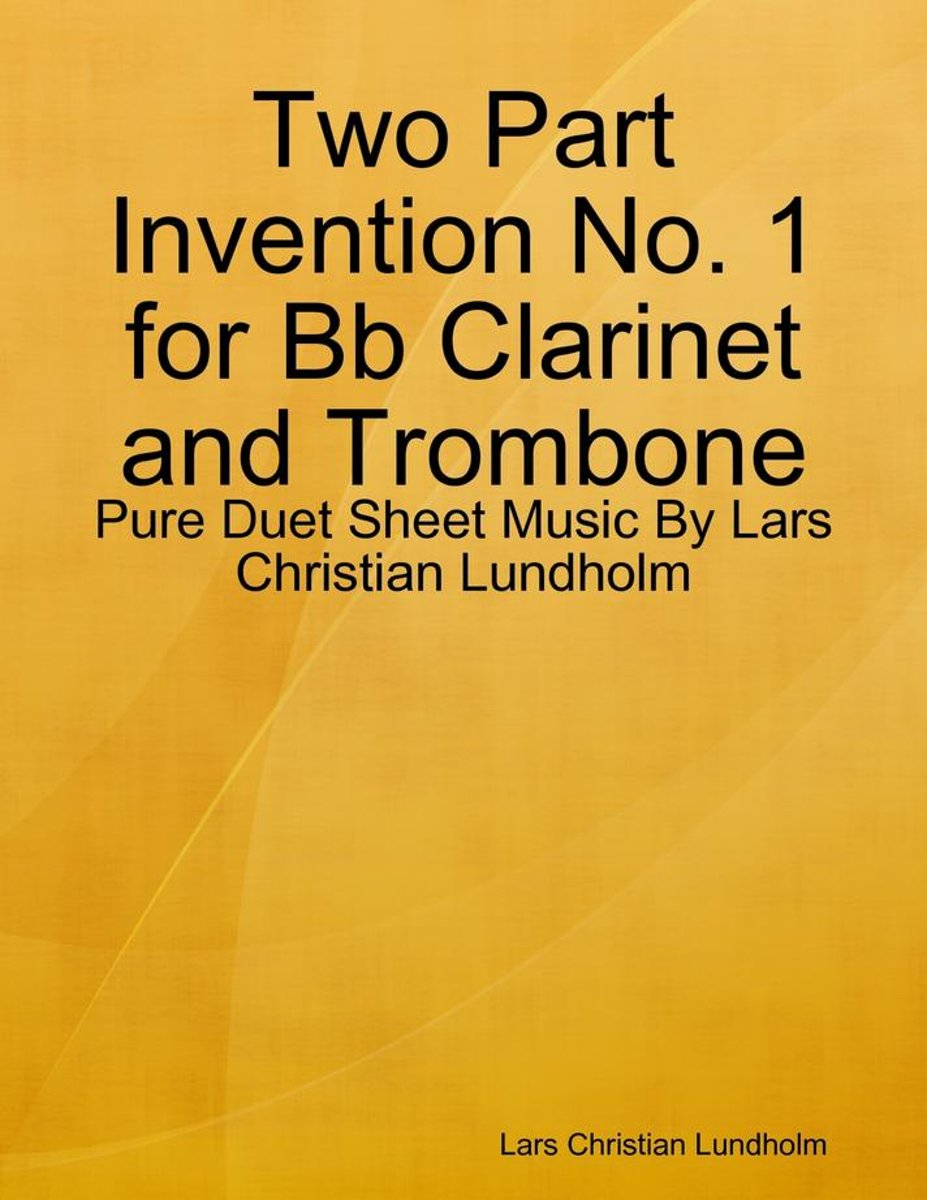 Two Part Invention No. 1 for Bb Clarinet and Trombone - Pure Duet Sheet Music By Lars Christian Lundholm