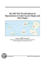 The 2007-2012 World Outlook for Reproduction of Audio Cassette Singles and Maxi-Singles