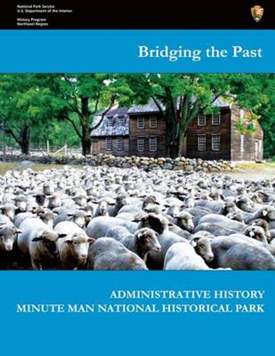 Bridging the Past - Administrative History of Minute Man National Historical Park
