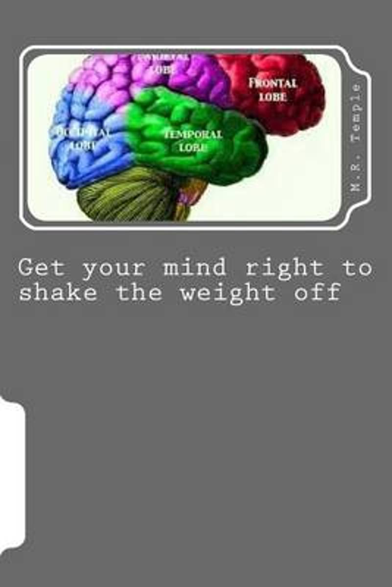 Get Your Mind Right to Shake the Weight Off