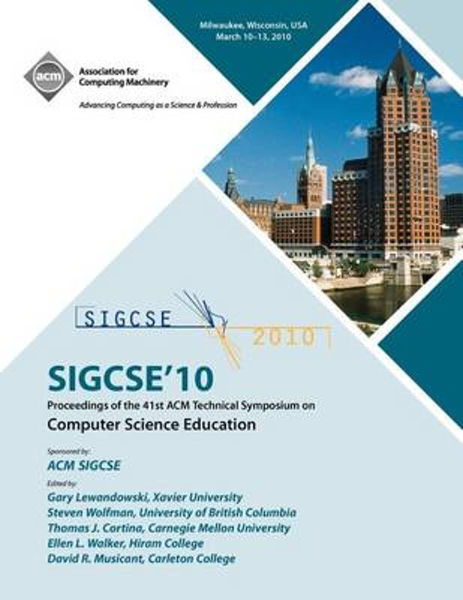 Sigcse 10 Proceedings of the 41st ACM International Conference of Computer Science Education
