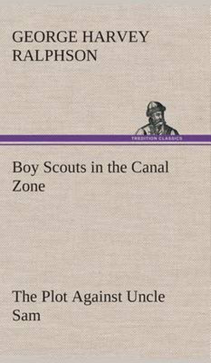 Boy Scouts in the Canal Zone the Plot Against Uncle Sam
